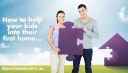 How To Help Your Kids Into Their First Home With A Deposit Bond?