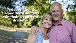 A deposit bond helped sea-changers win their waterfront dream.