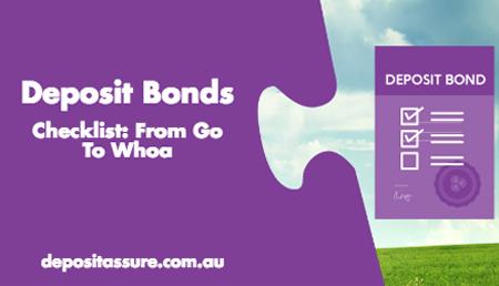 Deposit Bonds Checklist: From Go To Whoa